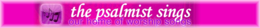 The Psalmist Sings