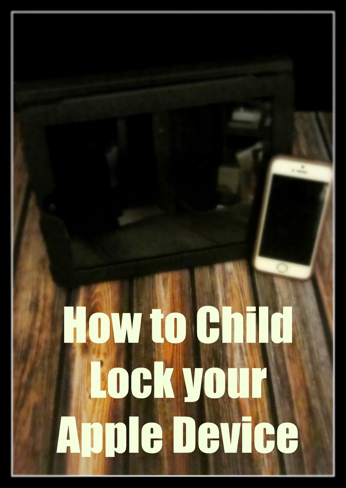 How to child lock your phone, Apple guided access, parental controls on an iphone, ipad parental controls.