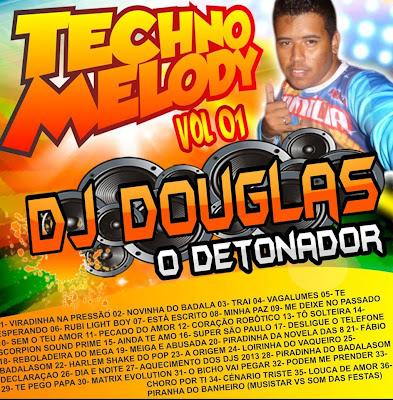 CD TECHNO MELODY VOL.01 DJ DOUGLAS O DETONADOR