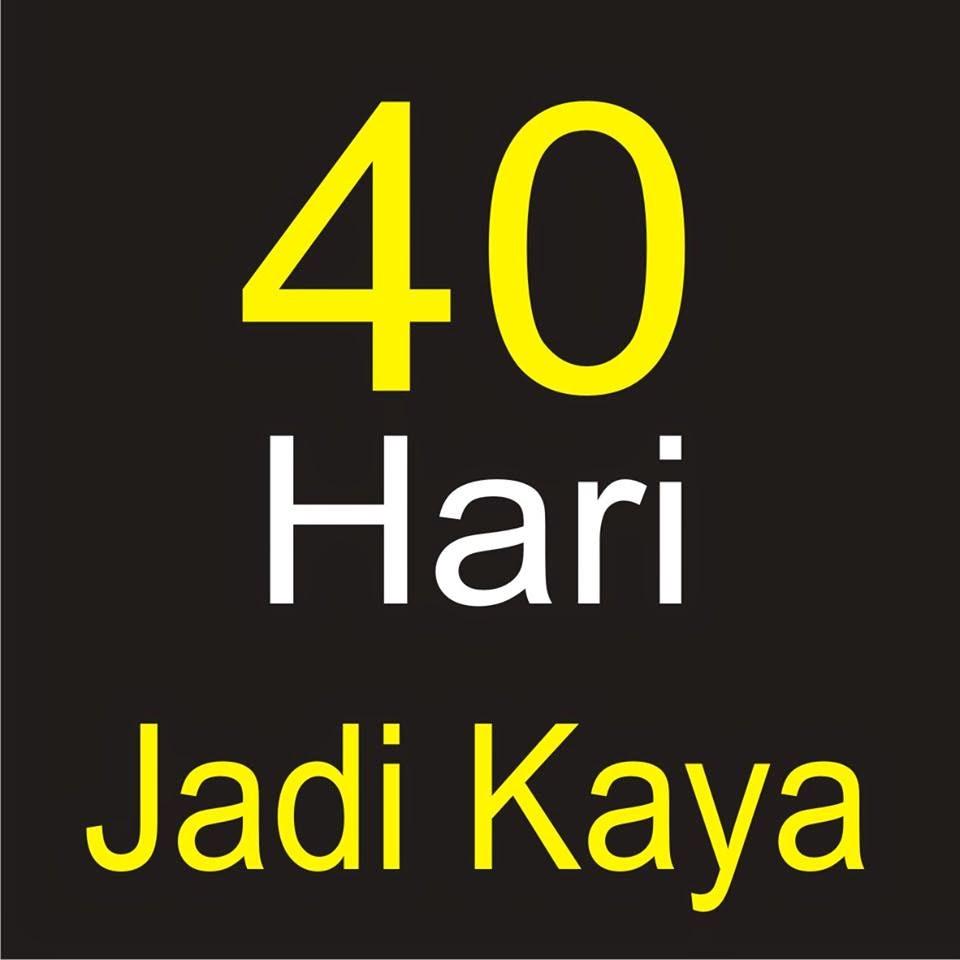 40 Hari Jadi Kaya