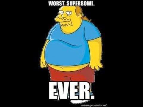 worst. superbowl. ever.