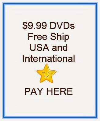 PAY here (CLICK photo) for $9.99 DVDs (USA & International)