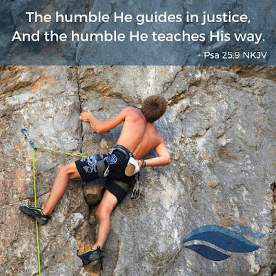 The humble He guides in justice, and the humble He teaches His way.