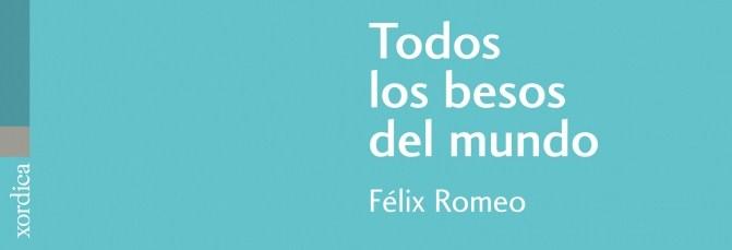 Todos los besos del mundo, de Félix Romeo