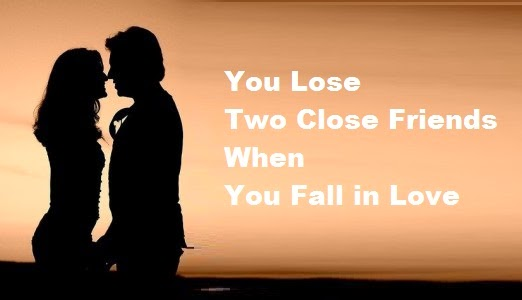 You Lose Two Close Friends When You Fall in Love