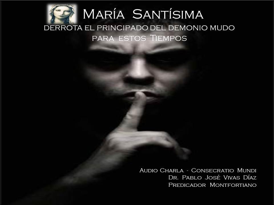(Audio) MARÍA SANTÍSIMA DERROTA AL PRINCIPADO DEL DEMONIO MUDO DE ESTE TIEMPO