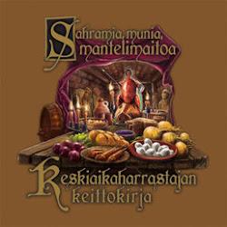 Sahramia, munia ja mantelimaitoa - keskiaikaharrastajan keittokirja