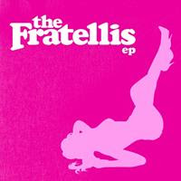 [2006] - The Fratellis [EP]
