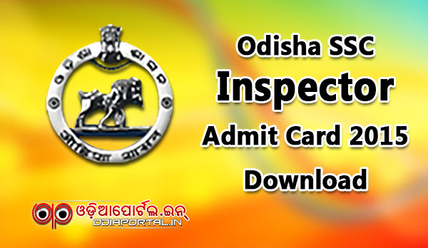Odisha SSC: Download OSSC Inspector Admit Card 2015 @www.ossc.gov.in download pdf, log in sscodisha