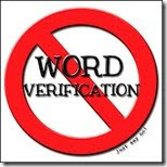 PLEASE,  TURN OFF WORD VERIFICATION ON YOUR BLOG!!!!