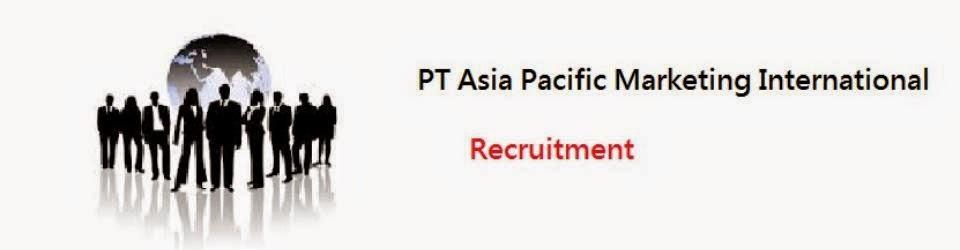 Lowongan Kerja PT Asia Pacific Marketing International Jakarta Oktober 2014