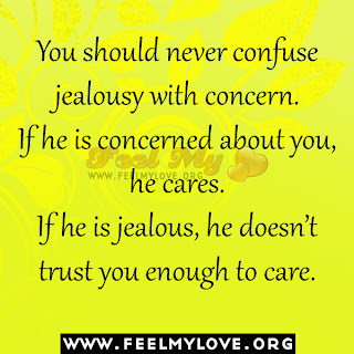 You should never confuse jealousy with concern