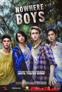 Nowhere Boys Phần 1|| Nowhere Boys Season 1