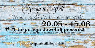 http://scrapandskill.blogspot.com/2015/05/wyzwanie-5-inspiracja-dowolna-piosenka.html