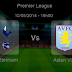 Pronostic Tottenham - Aston Villa : Premier League