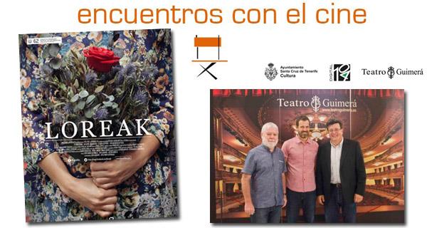 """""""Loreak"""" en los """"Encuentros con el cine del Teatro Guimerá de Santa Cruz de Tenerife"""""""