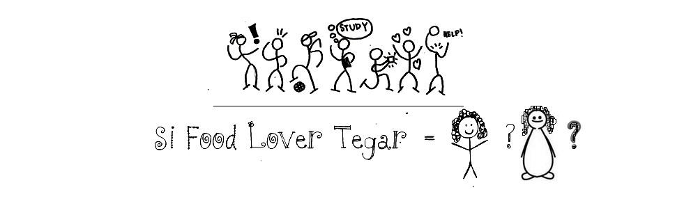 Si Food Lover Tegar
