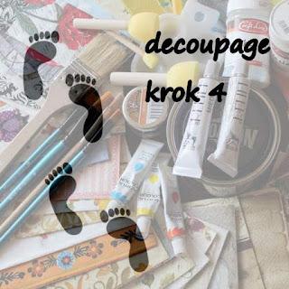 Krok 4 w decoupage - zadanie na czerwiec :-)