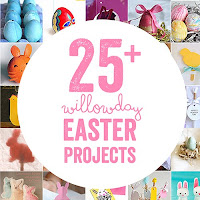25 + Willowday Easter Projects