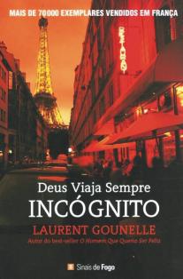 «Deus Viaja Sempre Incógnito»