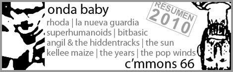 onda66 [22]: Resumen 2010: Onda Baby & C'mmons 66