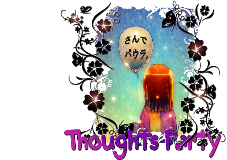 Thoughts Party  さんで パウラ。