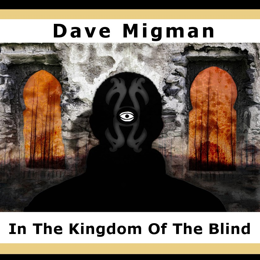 Dave Migman - In The Kingdom Of The Blind