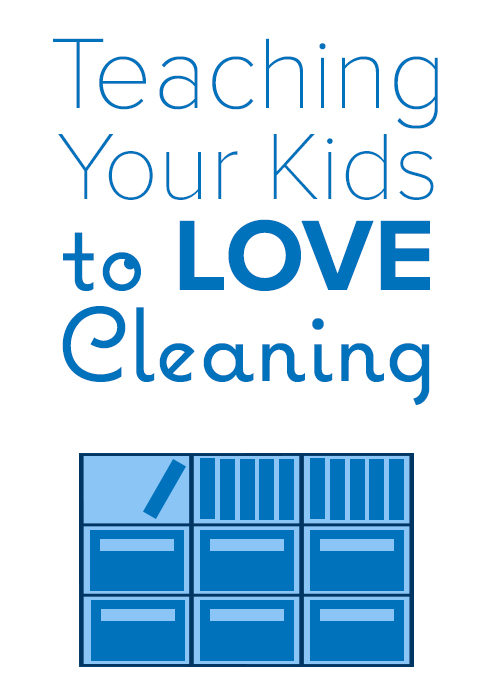 Teaching Your Kids to Love Cleaning