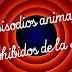 Episodios de Dibujos Animados prohibidos en TV (Videos)
