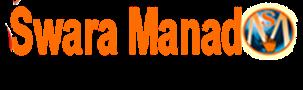 SwaraManado.Com || Swara Manado || Berita Online Tercepat dan Akurat