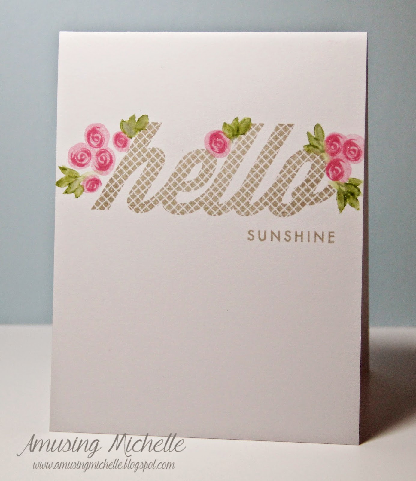 My Original Cards Were Very Graphic, And They Just Werenu0027t Working, So This  Time I Used The Lovely Big Hello And A Bunch Of Flowers. Iu0027m Much Happier!