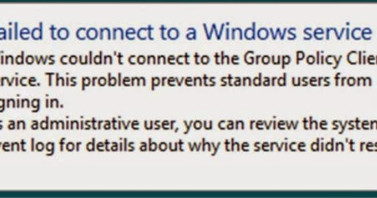 how to fix group policy client service failed the logon