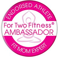For Two Fitness - Fit Mom Ambassador