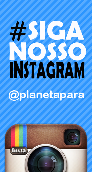 Siga o Planeta Pará no Instagram