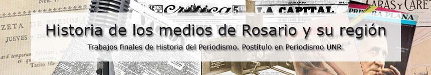 Historia de los medios de Rosario y su región