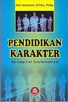 Judul : PENDIDIKAN KARAKTER KONSEP DAN IMPLEMENTASI Pengarang : Heri Gunawan, S.Pd.I., M.Ag. Penerbit : Alfabeta