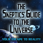 The Skeptic's Guide to the Universe