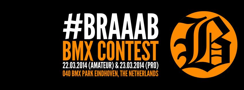 Braaab BMX Contest. 22-23 maart 040 BMX Park Eindhoven.