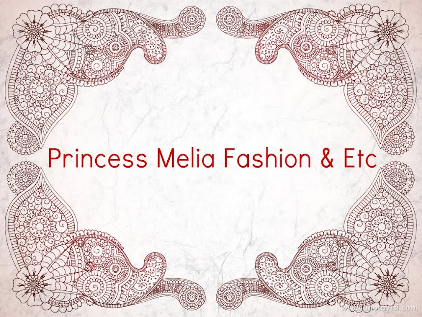Princess Melia Fashion & Etc