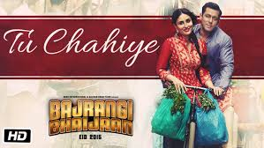 bajrangi Bhaijaan song Tu Chahiye | Tu Chahiye Full Mp3 Song Download