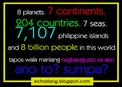 8 billion people in this world, tapos wala manlang nagkakagusto sa akin