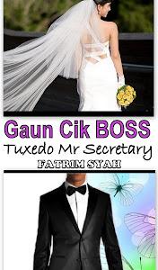E-Novel 'GAUN CIK BOSS, TUXEDO MR SECRETARY' (KLIK COVER UNTUK BACA DI LAMAN NOVEL MELAYU KREATIF)