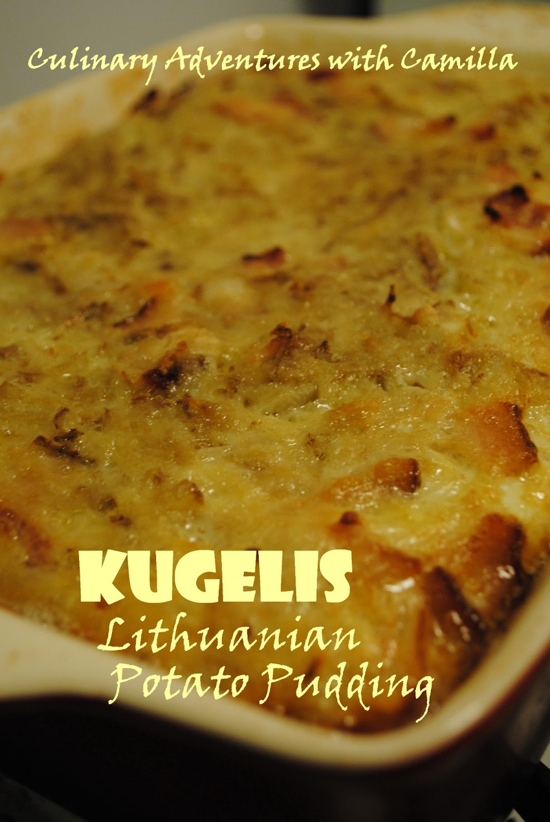 ... Adventures with Camilla: Cooking Around the World: Kugelis {Lithuania