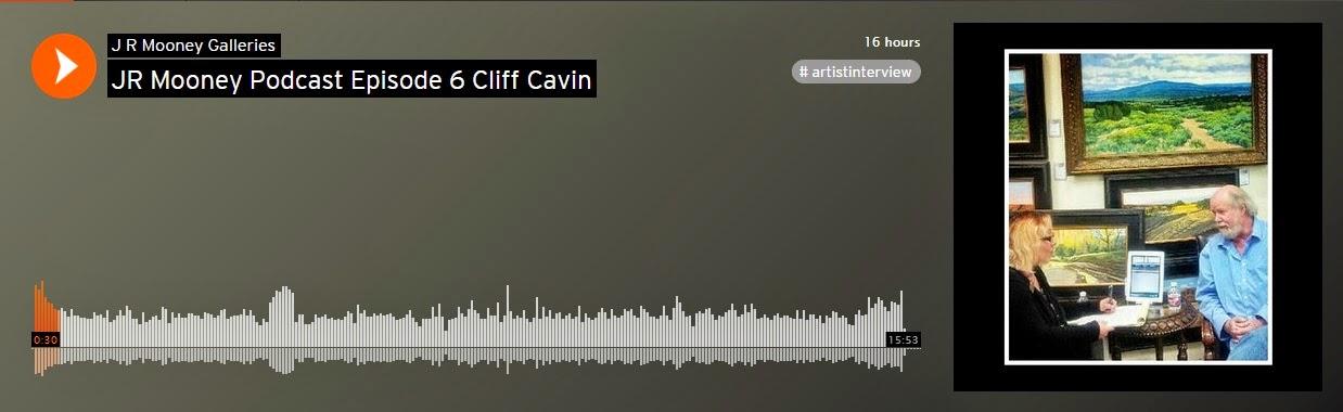 https://soundcloud.com/j-r-mooney-galleries/jr-mooney-podcast-episode-6-cliff-cavin/s-uLd68