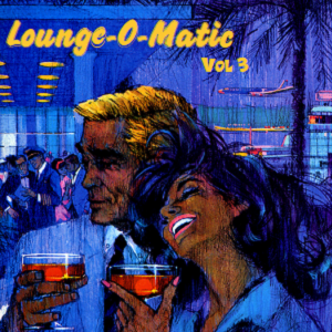 Lounge O Matic Vol 3