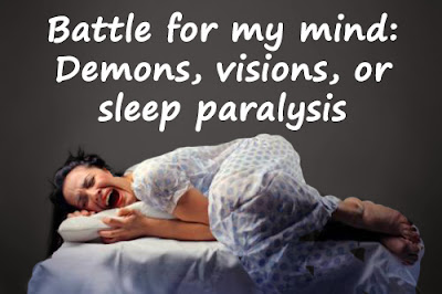 Battle for my Mind: Demons, Visions, or Sleep Paralysis