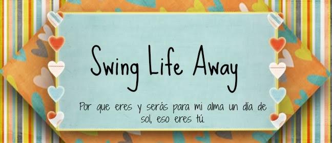 Swing Life Away