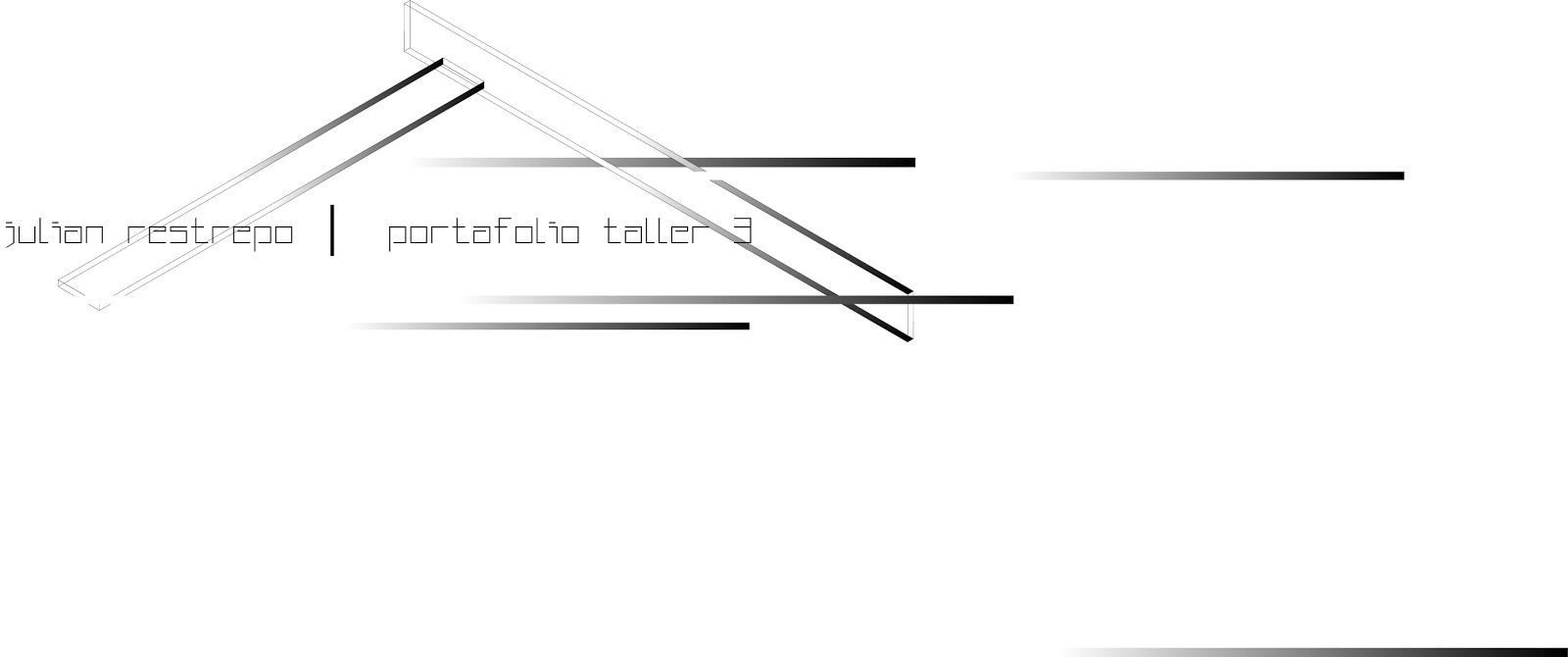 Julián Restrepo │ Portafolio Taller III