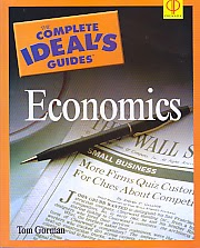 toko buku rahma: buku THE COMPLETE IDEAL'S GUIDES ECONOMICS, pengarang tom gorman, penerbit prenada