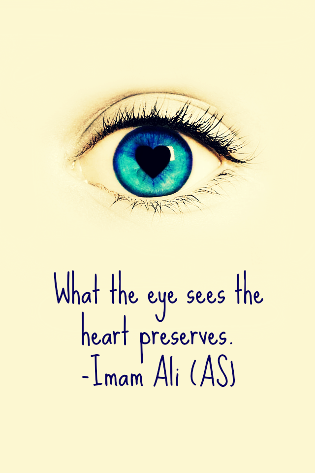 What the eye sees the heart preserves.